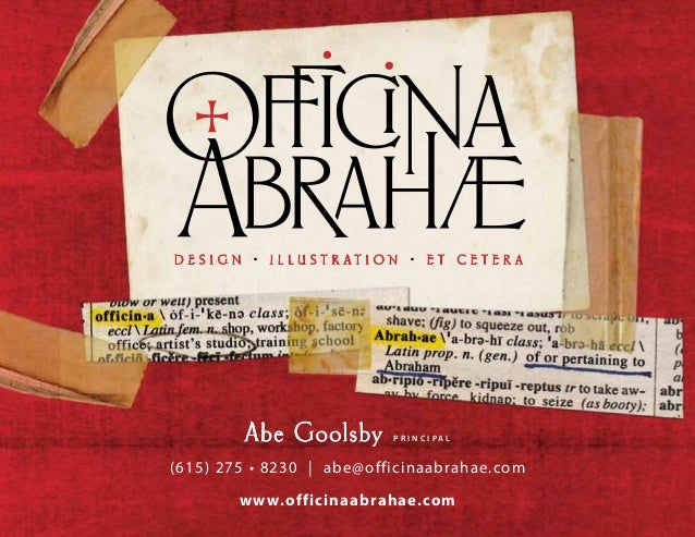 Abe Goolsby       p r i n c i pa l(615) 275 • 8230 | abe@officinaabrahae.com        www.officinaabrahae.com