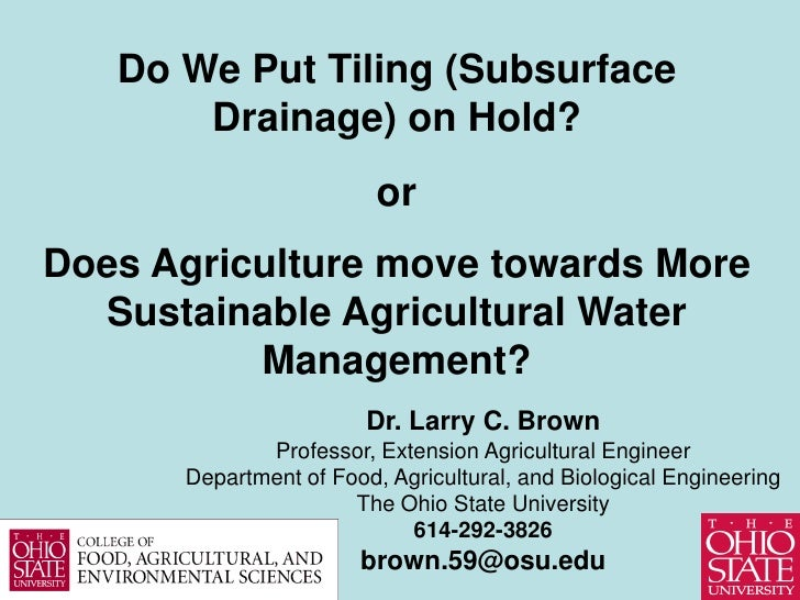 Do We Put Tiling (Subsurface       Drainage) on Hold?                         orDoes Agriculture move towards More  Sustai...
