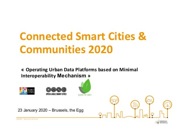 23 January 2020 – Brussels, the Egg Connected Smart Cities & Communities 2020 « Operating Urban Data Platforms based on Mi...