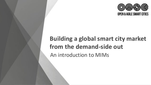 Building a global smart city market from the demand-side out An introduction to MIMs