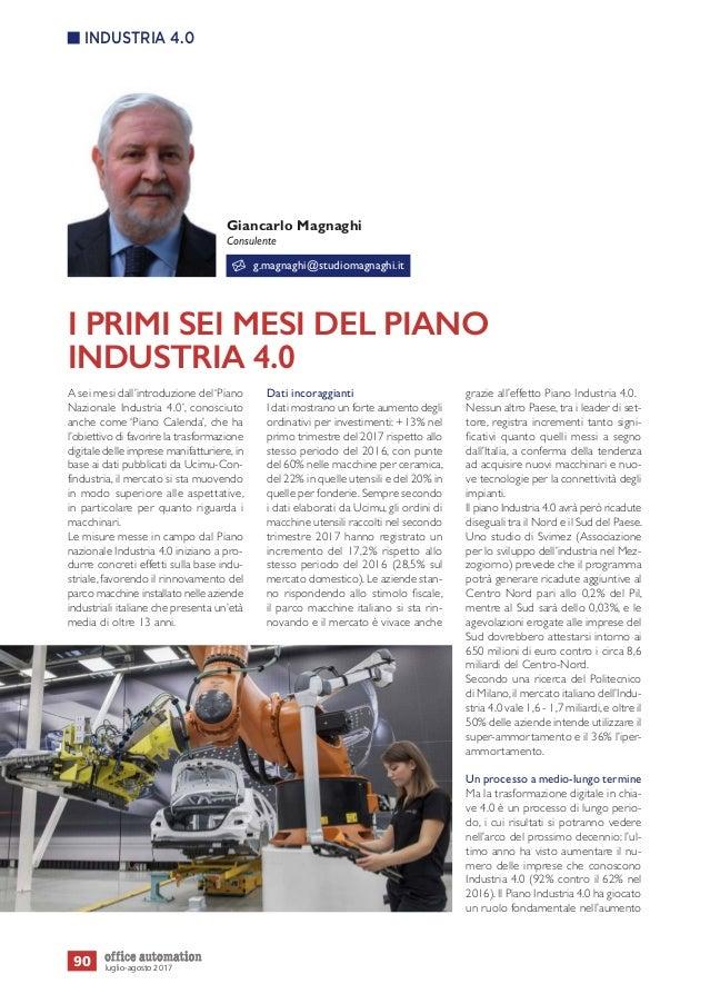 A sei mesi dall'introduzione del'Piano Nazionale Industria 4.0', conosciuto anche come 'Piano Calenda', che ha l'obiettivo...