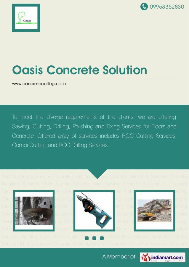 09953352830A Member ofOasis Concrete Solutionwww.concretecutting.co.inConcrete Cutting Services Drilling Services Concrete...