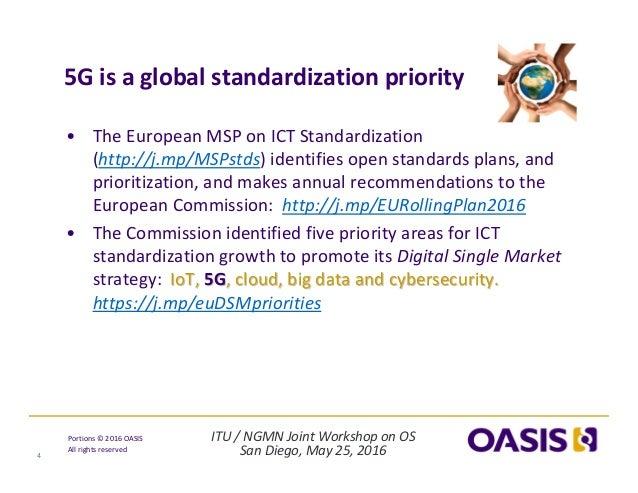 ITU/NGMNJointWorkshoponOS SanDiego,May25,2016 Portions© 2016OASIS Allrightsreserved 5Gisaglobalstandard...