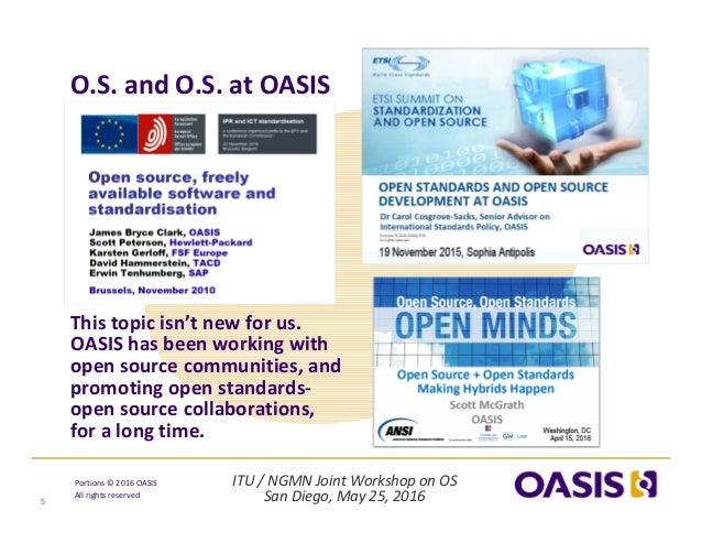ITU/NGMNJointWorkshoponOS SanDiego,May25,2016 Portions© 2016OASIS Allrightsreserved O.S.andO.S.atOASIS ...