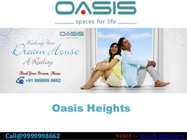 Oasis HeightsVISIT :- OASIS HEIGHTSCall@9999998662