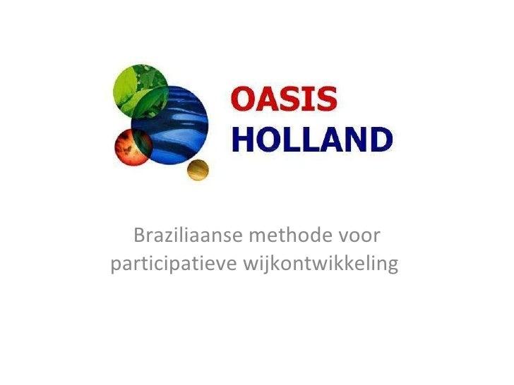 Oasis holland Braziliaanse methode voor participatieve wijkontwikkeling
