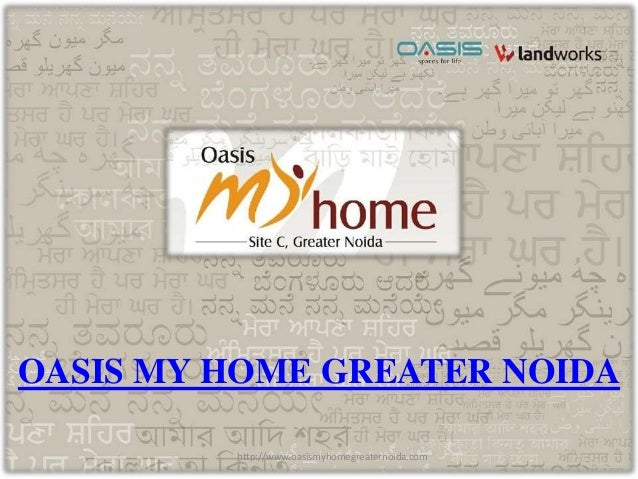 OASIS MY HOME GREATER NOIDA http://www.oasismyhomegreaternoida.com