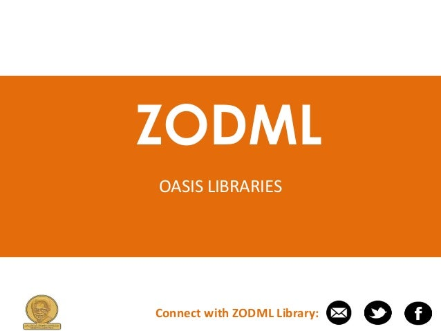 ZODML OASIS LIBRARIES Connect with ZODML Library: