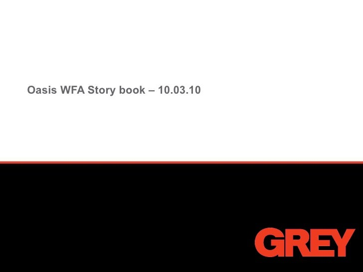 Oasis WFA Story book – 10.03.10