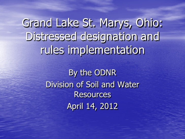Grand Lake St. Marys, Ohio:Distressed designation and   rules implementation           By the ODNR    Division of Soil and...