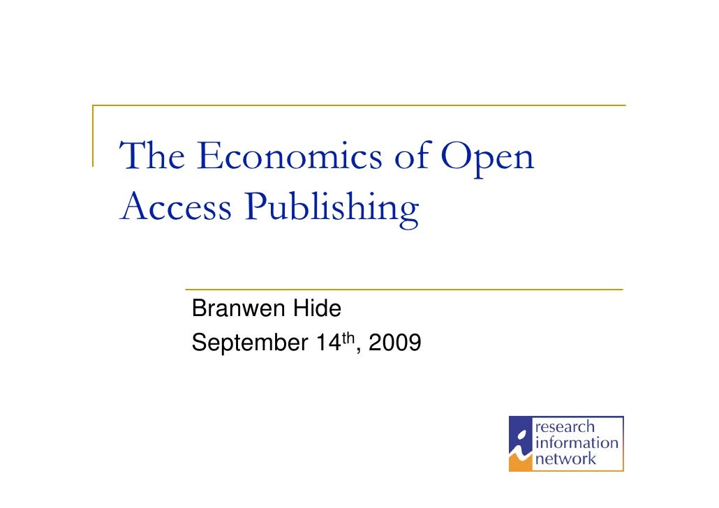 The Economics of Open Access Publishing     Branwen Hide    September 14th, 2009