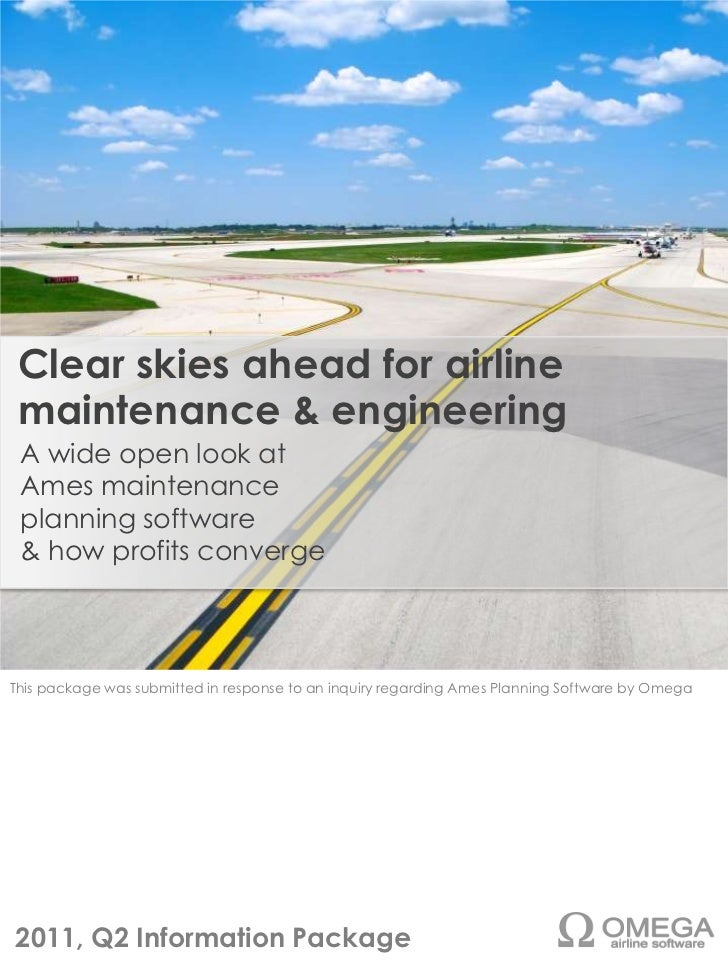 Clear skies ahead for airline maintenance & engineering<br /> A wide open look at <br /> Ames maintenance<br /> planning s...