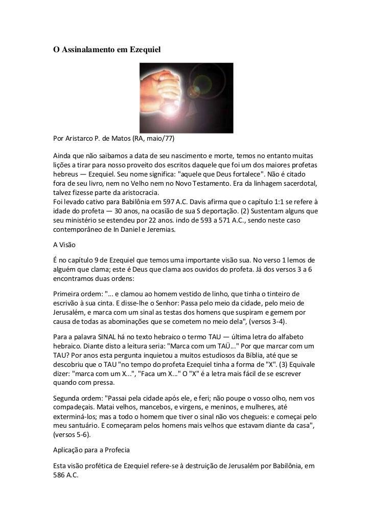 O Assinalamento em EzequielPor Aristarco P. de Matos (RA, maio/77)Ainda que não saibamos a data de seu nascimento e morte,...
