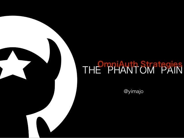 @yimajo THE PHANTOM PAIN OmniAuth Strategies