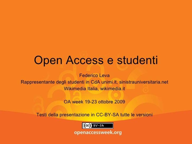 Open Access e studenti Federico Leva Rappresentante degli studenti in CdA unimi.it, sinistrauniversitaria.net Wikimedia It...