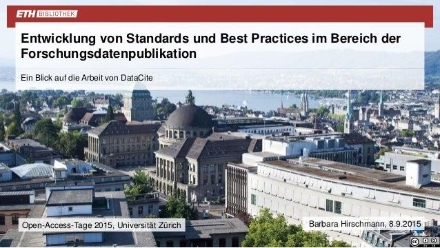 Ein Blick auf die Arbeit von DataCite Entwicklung von Standards und Best Practices im Bereich der Forschungsdatenpublikati...