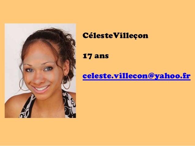CélesteVilleçon17 ansceleste.villecon@yahoo.fr