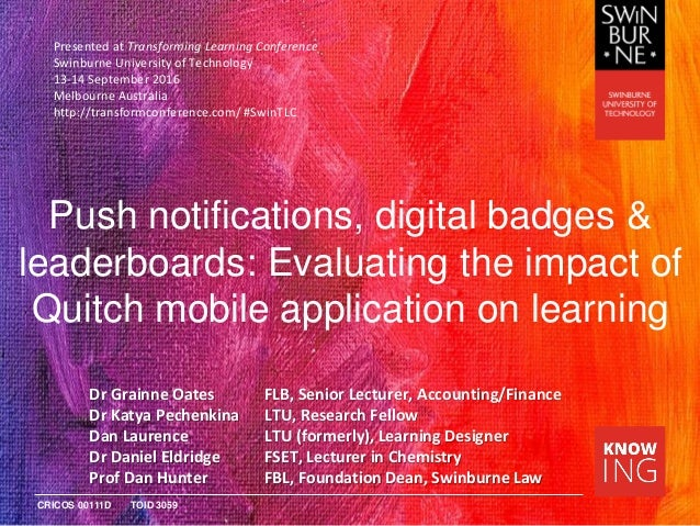 CRICOS 00111D TOID 3059 Push notifications, digital badges & leaderboards: Evaluating the impact of Quitch mobile applicat...