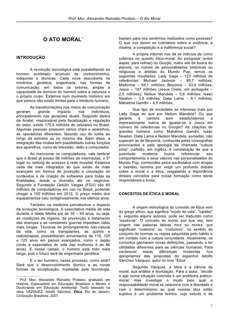 Prof. Msc. Alexandre Reinaldo Protásio – O Ato Moral                O ATO MORAL 1                              bastam para...