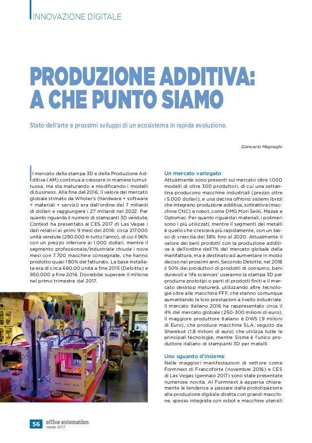 Stato dell'arte e prossimi sviluppi di un ecosistema in rapida evoluzione. 56 marzo 2017 Il mercato della stampa 3D e dell...