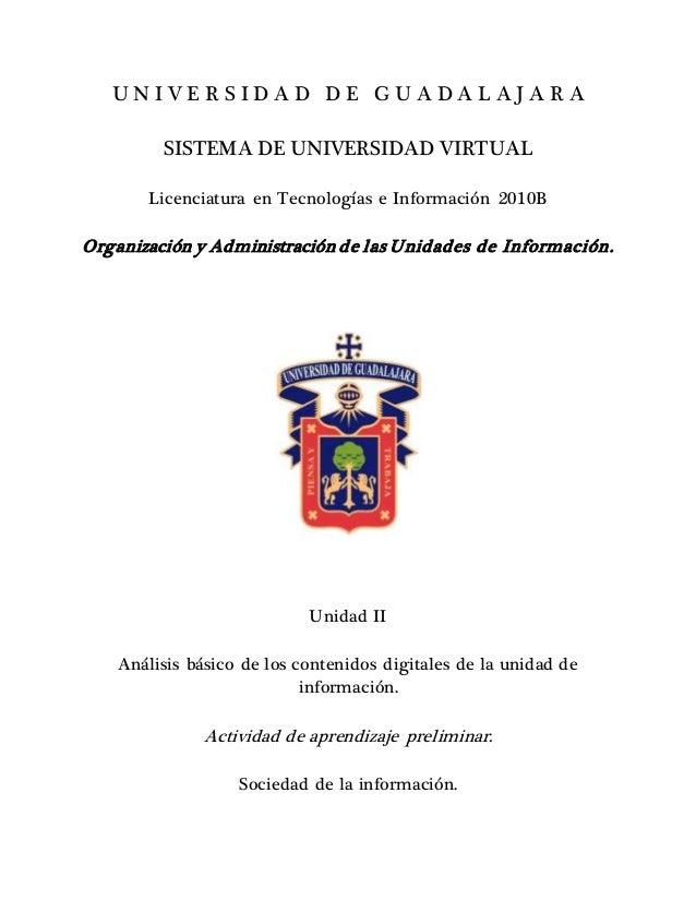 U N I V E R S I D A D D E G U A D A L A J A R A SISTEMA DE UNIVERSIDAD VIRTUAL Licenciatura en Tecnologías e Información 2...