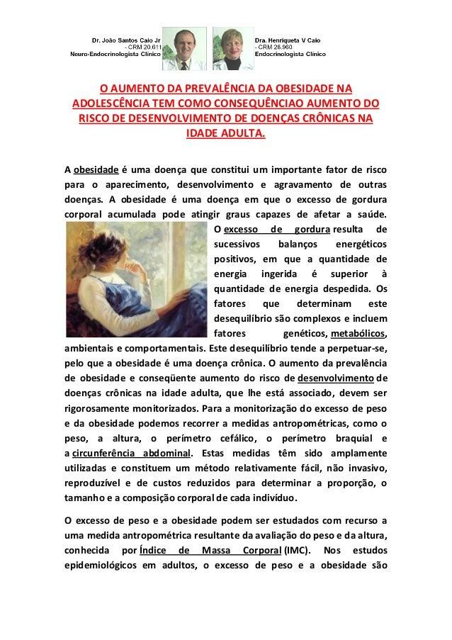 O AUMENTO DA PREVALÊNCIA DA OBESIDADE NA ADOLESCÊNCIA TEM COMO CONSEQUÊNCIAO AUMENTO DO RISCO DE DESENVOLVIMENTO DE DOENÇA...
