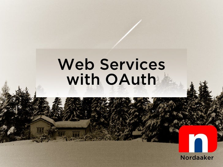 Web Services  with OAuth                   Nordaaker