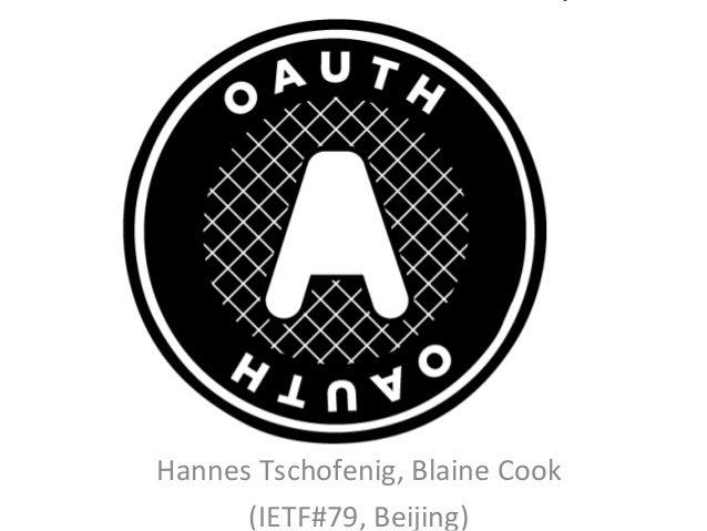 Hannes Tschofenig, Blaine Cook      (IETF#79, Beijing)