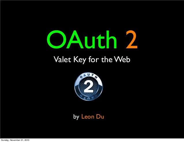 OAuth 2 Valet Key for the Web by Leon Du Sunday, November 21, 2010