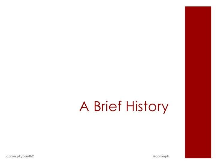 A Brief Historyaaron.pk/oauth2               @aaronpk