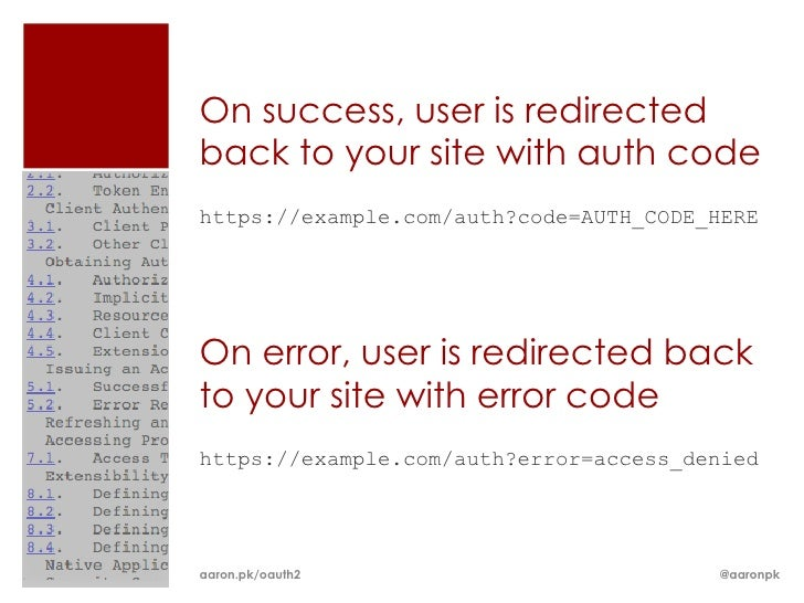 On success, user is redirectedback to your site with auth codehttps://example.com/auth?code=AUTH_CODE_HEREOn error, user i...