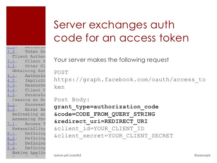 Server exchanges authcode for an access tokenYour server makes the following requestPOSThttps://graph.facebook.com/oauth/a...