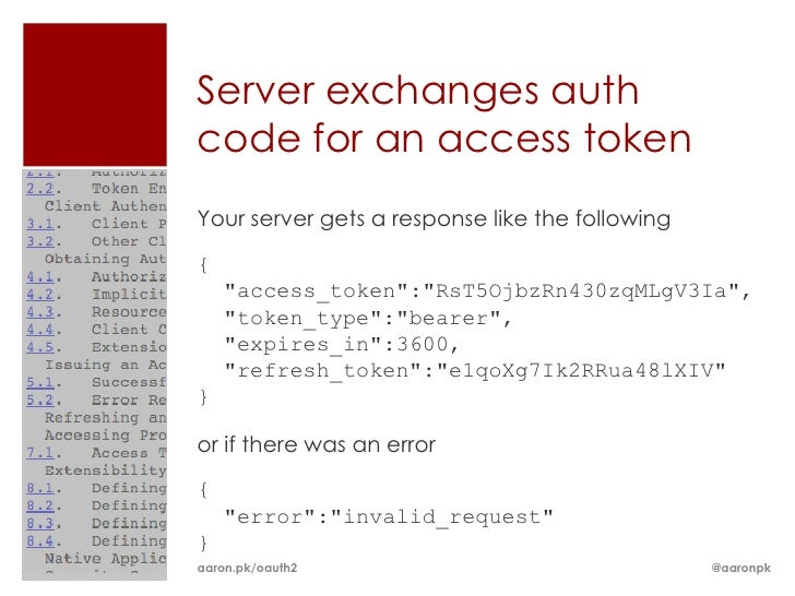 """Server exchanges authcode for an access tokenYour server gets a response like the following{    """"access_token"""":""""RsT5OjbzRn..."""