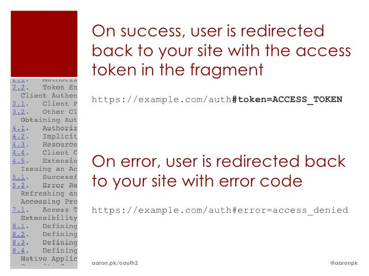 On success, user is redirectedback to your site with the accesstoken in the fragmenthttps://example.com/auth#token=ACCESS_...