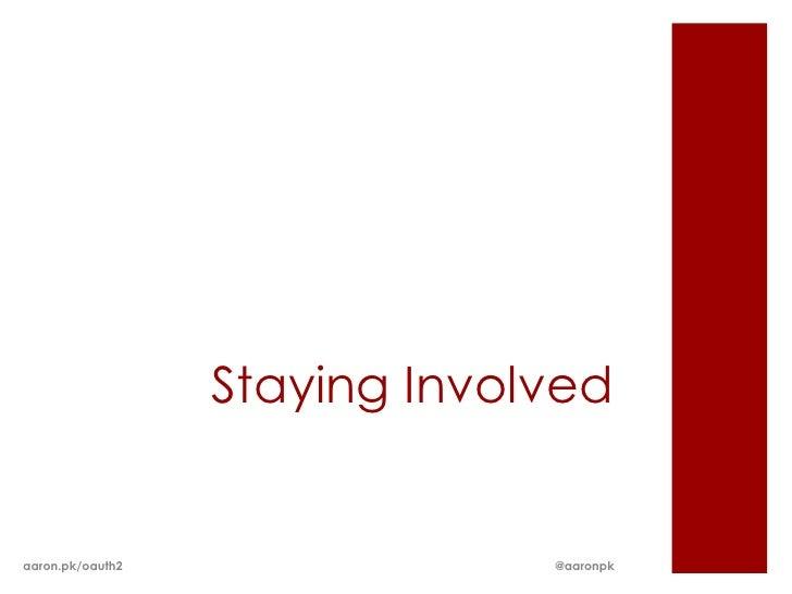 Staying Involvedaaron.pk/oauth2                @aaronpk