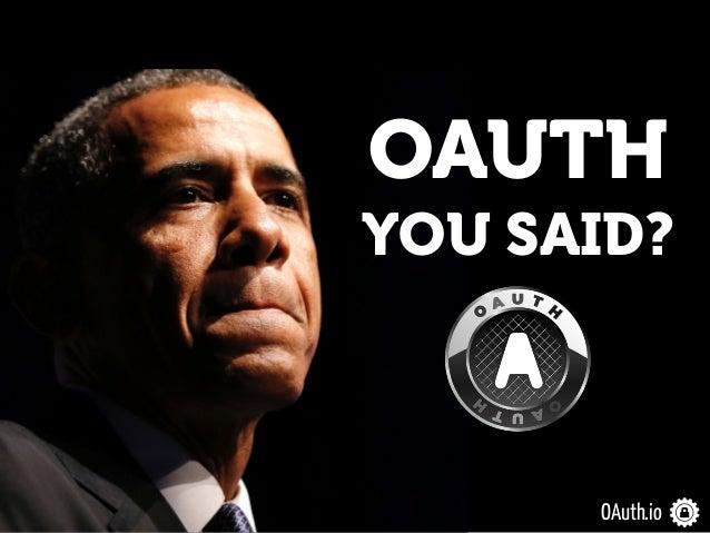 OAuth.io OAUTH YOU SAID?