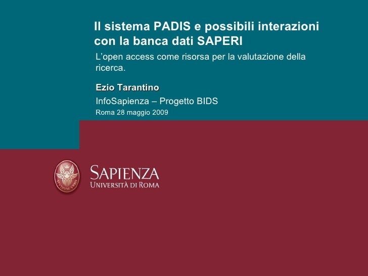 L'open access come risorsa per la valutazione della ricerca. Ezio Tarantino InfoSapienza – Progetto BIDS Roma 28 maggio 20...
