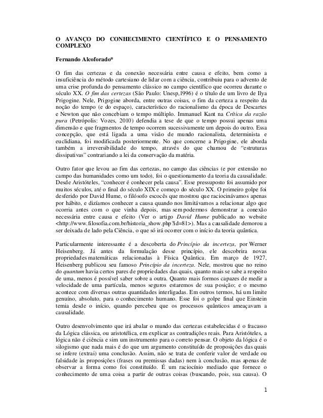 1 O AVANÇO DO CONHECIMENTO CIENTÍFICO E O PENSAMENTO COMPLEXO Fernando Alcoforado* O fim das certezas e da conexão necessá...