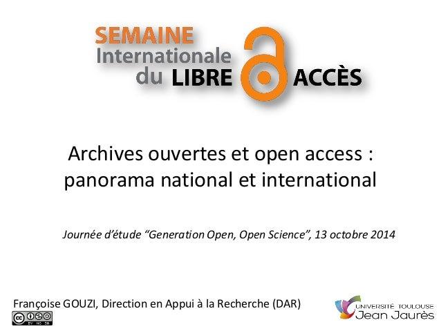 Archives ouvertes et open access : panorama national et international  Françoise GOUZI, Direction en Appui à la Recherche ...