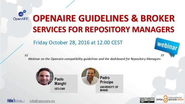 "OPENAIRE GUIDELINES & BROKER SERVICES FOR REPOSITORY MANAGERS ""Webinar on the Openaire compatibility guidelines and the da..."