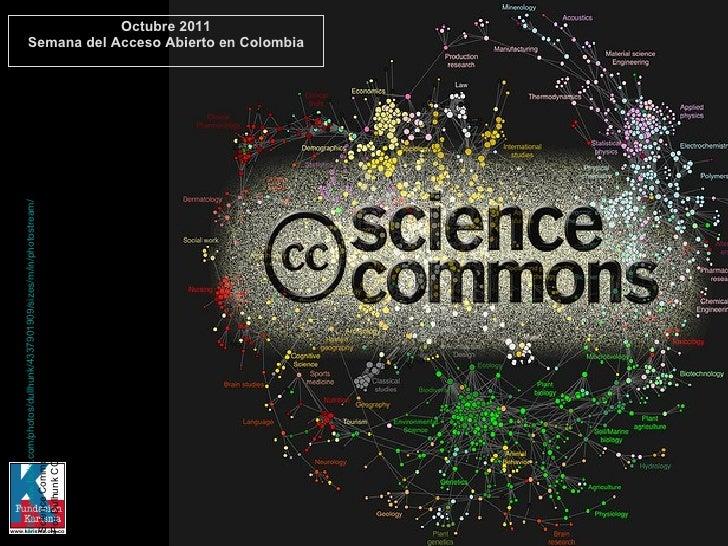 Octubre 2011 Semana del Acceso Abierto en Colombia http://www.flickr.com/photos/dullhunk/4337901909/sizes/m/in/photostream...