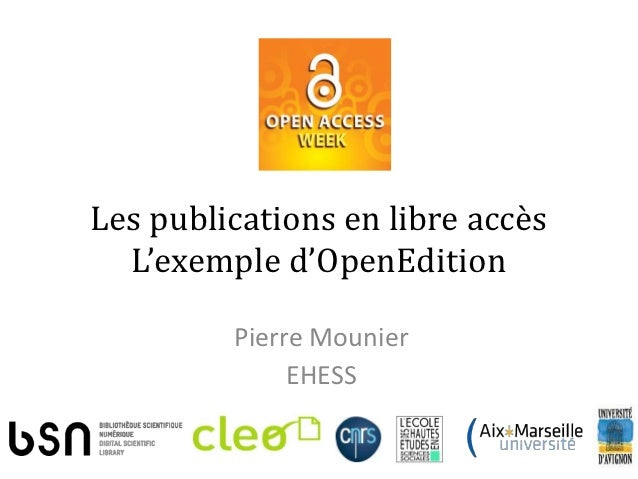 Les publications en libre accès  L'exemple d'OpenEdition         Pierre Mounier              EHESS