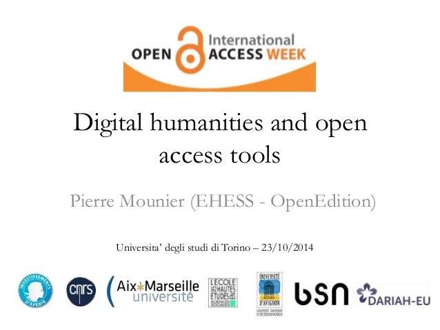 Digital humanities and open  access tools  Pierre Mounier (EHESS - OpenEdition)  Universita' degli studi di Torino – 23/10...