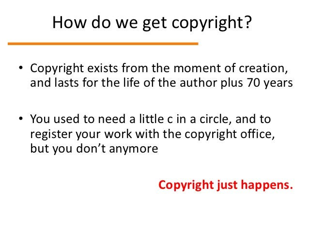 As run the sands of time…• The bundle of copyrights lasts a  long time:  – Life of the author plus 70 years  – For joint w...