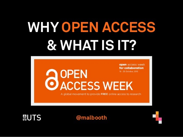 WHY OPEN ACCESS & WHAT IS IT? @malbooth