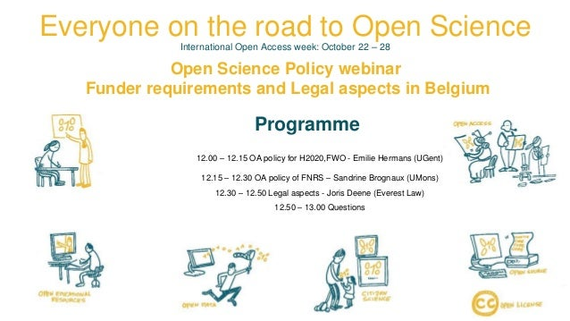 26/10/2018OpenSciencePolicyWebinar Everyone on the road to Open ScienceInternational Open Access week: October 22 – 28 Ope...