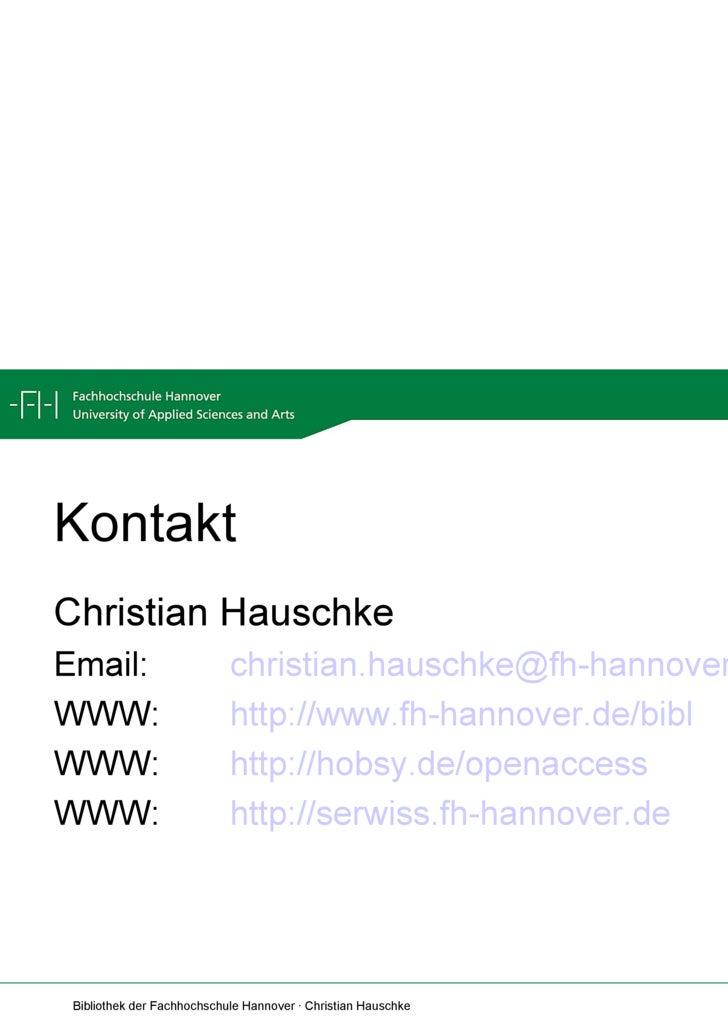 Kontakt <ul><li>Christian Hauschke </li></ul><ul><li>Email: [email_address] </li></ul><ul><li>WWW:  http://www.fh-hannover...
