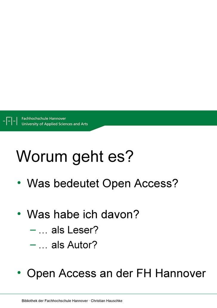 Worum geht es? <ul><li>Was bedeutet Open Access? </li></ul><ul><li>Was habe ich davon? </li></ul><ul><ul><li>…  als Leser?...