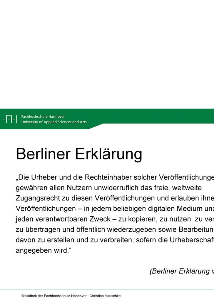 """Berliner Erklärung <ul><li>"""" Die Urheber und die Rechteinhaber solcher Veröffentlichungen </li></ul><ul><li>gewähren allen..."""