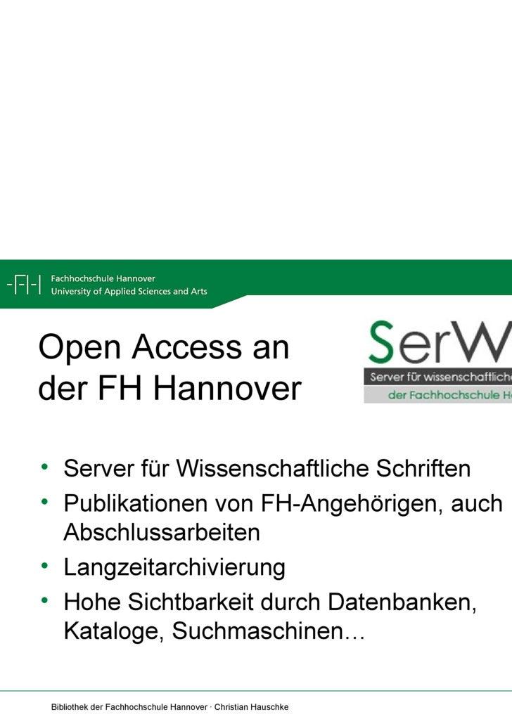 Open Access an der FH Hannover <ul><li>Server für Wissenschaftliche Schriften </li></ul><ul><li>Publikationen von FH-Angeh...
